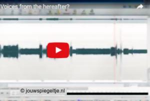 Contact met overledenen via bandstemmen: een schermopname van mijn eigen experiment dat te beluisteren is op YouTube