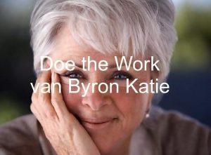 Doe the Work van Byron Katie